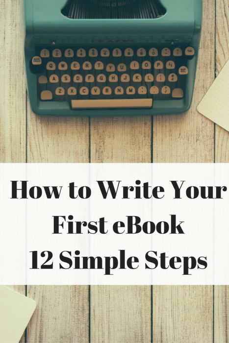 How to Write Your First eBook in 12 Simple Steps