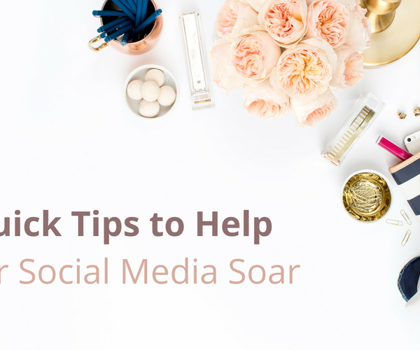 6 Quick Tips to Help Your Social Media Marketing Efforts Soar