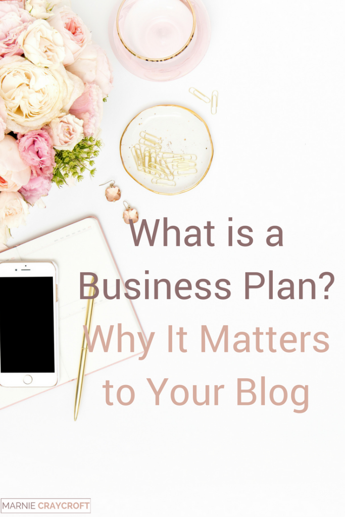 What is a Business Plan and Why It Matters to the Future of Your Blog.