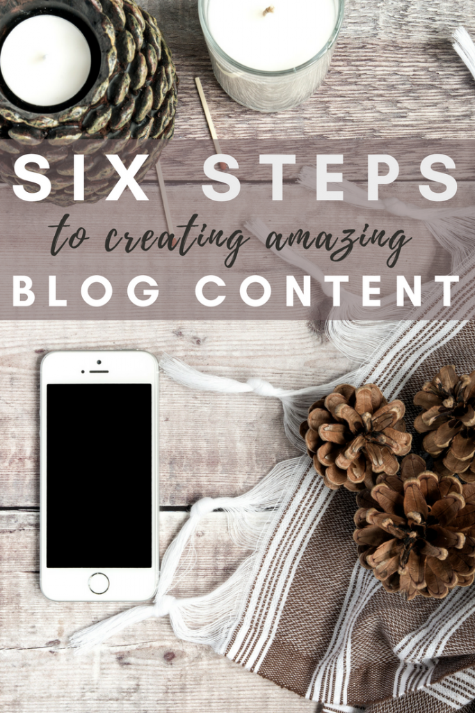 Six Steps to Creating Amazing Blogging Content